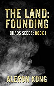 The Land: Founding (Chaos Seeds Book 1)