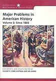 Major Problems in American History, Volume 2: Since 1865 (DocuTech) (Major Problems in American History (Houghton)) (0618942696) by Cobbs-Hoffman, Elizabeth