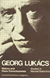 History and Class Consciousness: Studies in Marxist Dialectics (0262620200) by Lukacs, Gyorgy