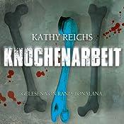 Knochenarbeit (Tempe Brennan 2) | Kathy Reichs