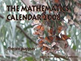 The Mathematics Calendar 2008: Exploring the Ever Evolving Worlds of Mathematics (1884550371) by Pappas, Theoni