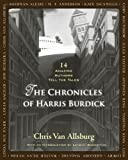 The Chronicles of Harris Burdick: Fourteen Amazing Authors Tell the Tales / With an Introduction…