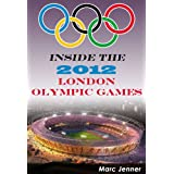 Inside the 2012 London Olympic Games (Inside the Olympic Games)by Marc Jenner