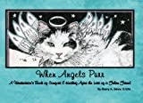 img - for When Angels Purr: A Veterinarian's Book of Comfort & Healing Over the Loss of a Feline Friend book / textbook / text book