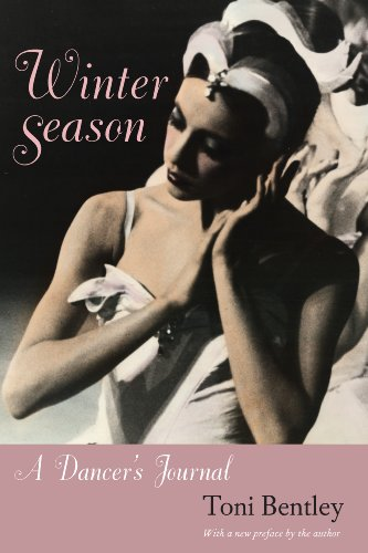 Toni Bentley - Winter Season: A Dancer's Journal