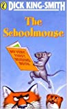 The Schoolmouse (Puffin Fiction) (0140365249) by DICK KING-SMITH