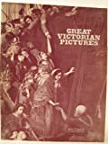 Great Victorian pictures, their paths to fame: [catalogue of] an Arts Council [travelling] exhibition (0728701634) by Arts Council of Great Britain