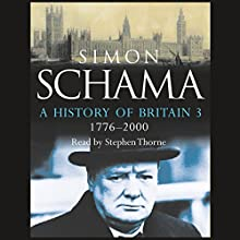 A History of Britain: Volume 3 (       UNABRIDGED) by Simon Schama Narrated by Stephen Thorne