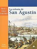 LA COLONIA DE SAN AGUSTIN /THE SETTLING OF ST. AUGUSTINE (Hitos De La Historia De Estados Unidos/Landmark Events in American History) (Spanish Edition)