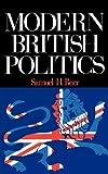 Samuel H. Beer Modern British Politics 3E