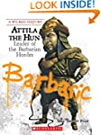 Wicked History: Attila the Hun: Leade...