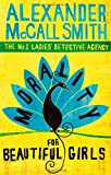 Alexander McCall Smith Morality For Beautiful Girls: 3 (No. 1 Ladies' Detective Agency)