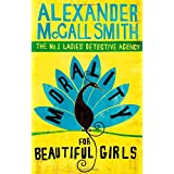 Morality For Beautiful Girls: 3 (No. 1 Ladies' Detective Agency)by Alexander McCall Smith