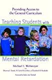 img - for Teaching Students with Mental Retardation: Providing Access to the General Curriculum book / textbook / text book