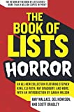 Amy Wallace The Book of Lists: Horror: An All-New Collection Featuring Stephen King, Eli Roth, Ray Bradbury, and More, with an Introduction by Gahan Wilson: An ... Hair-raising Blood-curdling Fun and Facts