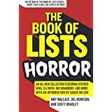 The Book of Lists: Horror: An All-New Collection Featuring Stephen King, Eli Roth, Ray Bradbury, and More, with an Introduction by Gahan Wilson ~ Amy Wallace