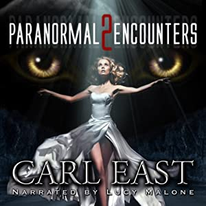 Paranormal Encounters 2 | [Carl East]