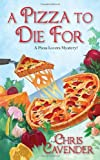 A Pizza To Die For (Pizza Lovers Mysteries)