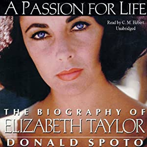 A Passion for Life: The Biography of Elizabeth Taylor | [Donald Spoto]