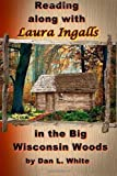 Reading along with Laura Ingalls in the Big Wisconsin Woods