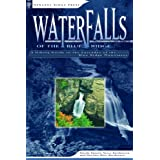 Waterfalls of Blue Ridge: A Hiking Guide to the Cascades of the Blue Ridge Mountains (Waterfalls of the Blue Ridge...