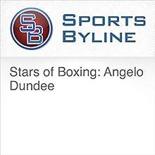 Stars of Boxing: Angelo Dundee Radio/TV Program by Ron Barr Narrated by Ron Barr, Angelo Dundee