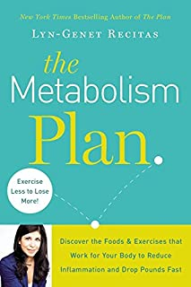 Book Cover: The Metabolism Plan: Discover the Foods and Exercises that Work for Your Body to Reduce Inflammation and Drop Pounds Fast