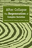 After Collapse: The Regeneration of Complex Societies