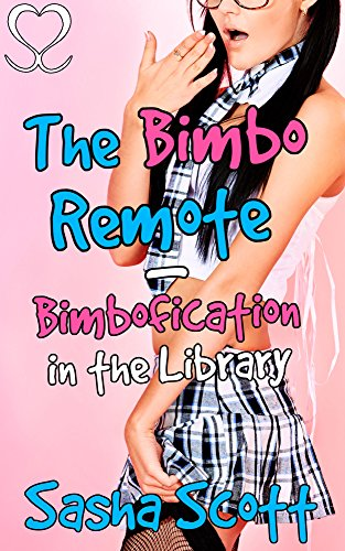 the-bimbo-remote-bimbofication-in-the-library-making-a-bimbo-academy-book-1-english-edition