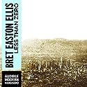 Less Than Zero (       UNABRIDGED) by Bret Easton Ellis Narrated by Christian Rummel