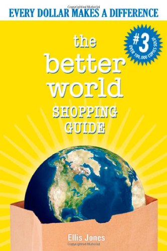The Better World Shopping Guide: Every Dollar Makes a...