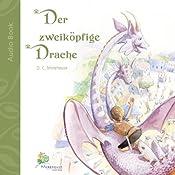 Der zweiköpfige Drache [The Two-headed Dragon]: Eine kurze Geschichte für kleine und große Leute [A short Story for Young and Old] | [D.C. Morehouse]