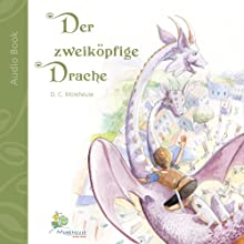 Der zweiköpfige Drache [The Two-headed Dragon]: Eine kurze Geschichte für kleine und große Leute [A short Story for Young and Old] Audiobook by D.C. Morehouse Narrated by Leila Ulama