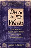 These Is My Words: The Diary Of Sarah Agnes Prine, 1881-1901 Arizona Territories (Turtleback School & Library Binding Edition) (0613236254) by Turner, Nancy E.