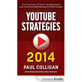 YouTube Strategies 2014: Making And Marketing Online Video (English Edition)