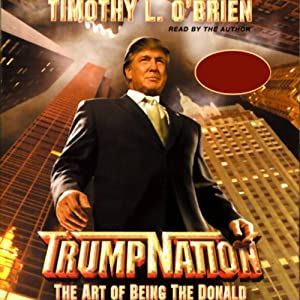 TrumpNation: The Art of Being The Donald | [Timothy L. O'Brien]