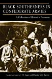 img - for Black Southerners in Confederate Armies: A Collection of Historical Accounts book / textbook / text book