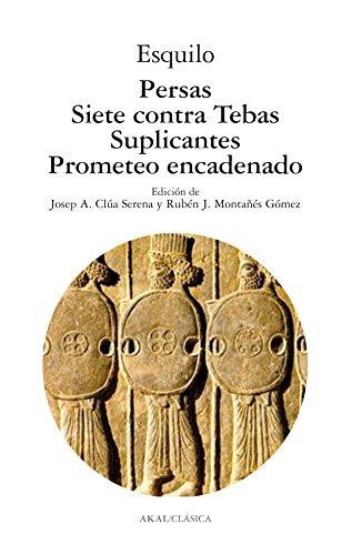 Persas/ Siete Contra Tebas/ Suplicantes/ Prometeo Encadenado (Clásica)