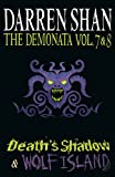 Darren Shan Volumes 7 and 8 - Death's Shadow/Wolf Island (The Demonata)