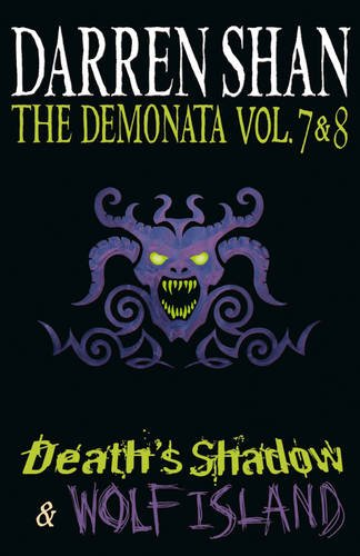 Volumes 7 and 8 - Death's Shadow/Wolf Island (The Demonata)
