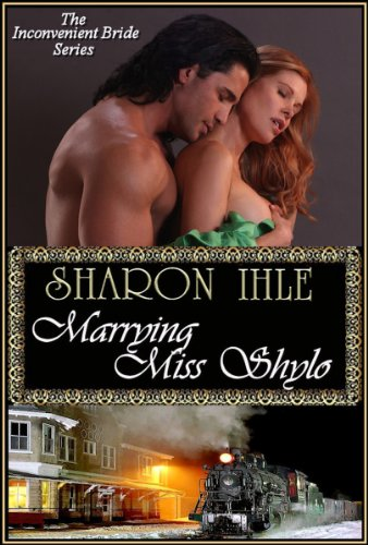 Book: Marrying Miss Shylo (The Inconvenient Bride Series, Book 2) by Sharon Ihle