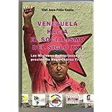 Venezuela hacia el socialismo del Siglo XXI, Las misiones Bolivarianas del presidente Hugo Chavez Frias