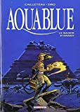 Aquablue, tome 10 : Le Baiser d'Arakh