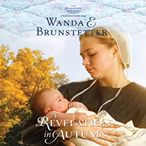 A Revelation in Autumn: The Discovery - A Lancaster County Saga, Book 5 | [Wanda E. Brunstetter]