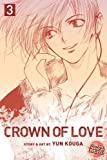 Crown of Love, Vol. 3 (142153195X) by Kouga, Yun