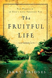 The Fruitful Life, The Overflow of God's Love Through You
