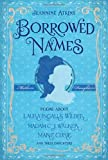 img - for Borrowed Names: Poems About Laura Ingalls Wilder, Madam C.J. Walker, Marie Curie, and Their Daughters book / textbook / text book