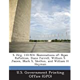 S. Hrg. 110-924: Nominations of: Bijan Rafiekian, Diane Farrell, William S. Jasien, Mark S, Skelton, and William...