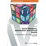 Udo Pichl: Social Networks: Information and Virtual Goods: Virtual Information and Currency in Virtual Networks