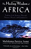 img - for By Malidoma Patrice Some - Healing Wisdom of Africa (Reprint) (9.1.1999) book / textbook / text book